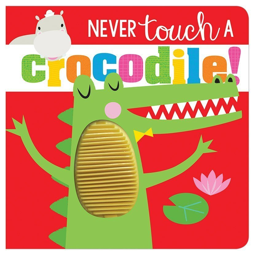 First Spread of Never Touch a Crocodile! (9781788439862)