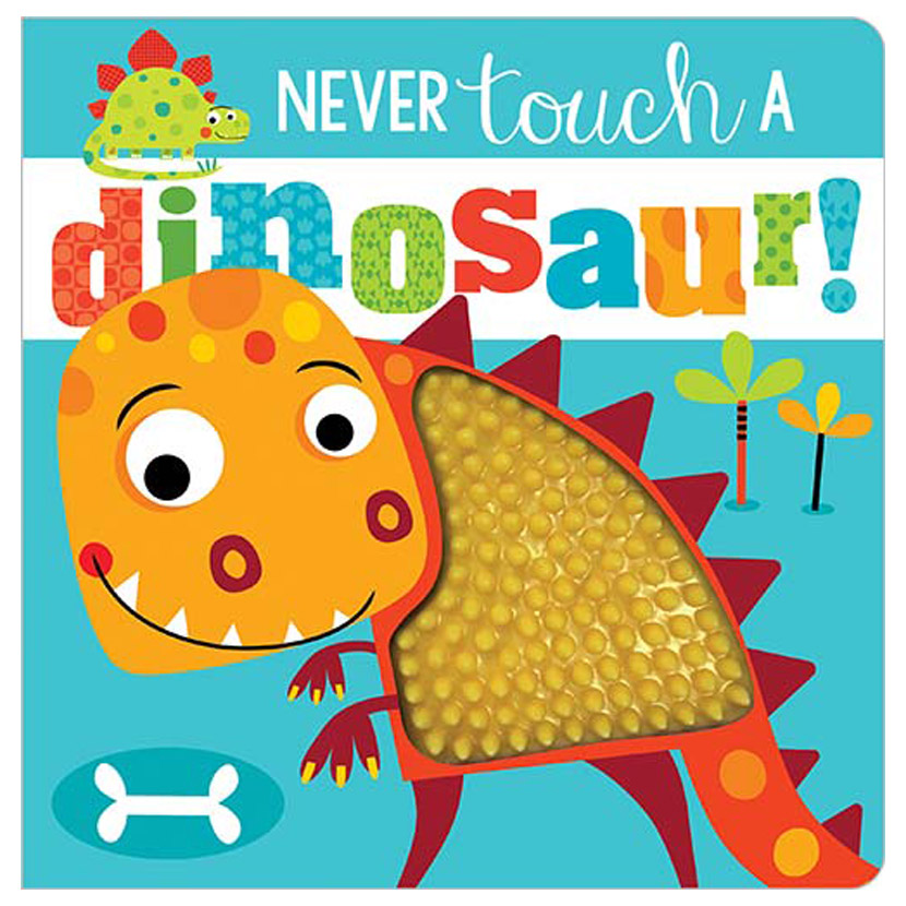 First Spread of Never Touch a Dinosaur! (9781785989087)