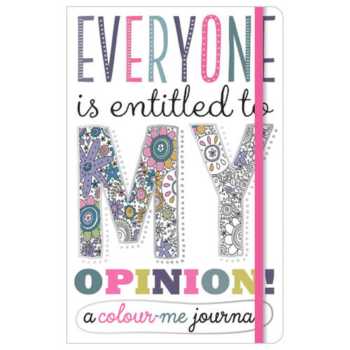 First Spread of Everyone is Entitled to My Opinion Colour-Me Journal (9781785989667)